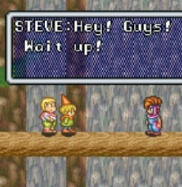 Timothy: Shh! That Steve idiot is coming our way!